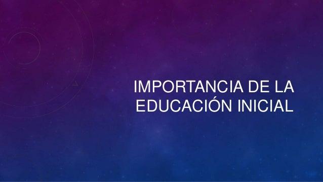 IMPORTANCIA DE LA EDUCACIÓN INICIAL