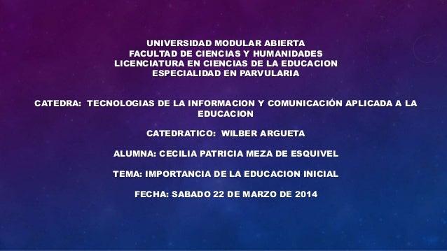 UNIVERSIDAD MODULAR ABIERTA FACULTAD DE CIENCIAS Y HUMANIDADES LICENCIATURA EN CIENCIAS DE LA EDUCACION ESPECIALIDAD EN PA...