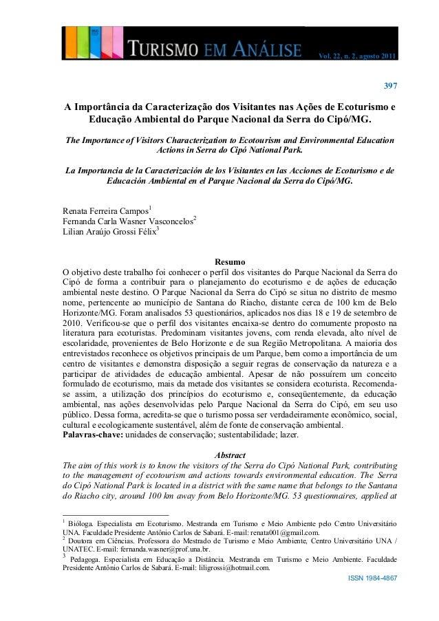 Vol. 22, n. 2, agosto 2011 397 ISSN 1984-4867 A Importância da Caracterização dos Visitantes nas Ações de Ecoturismo e Edu...