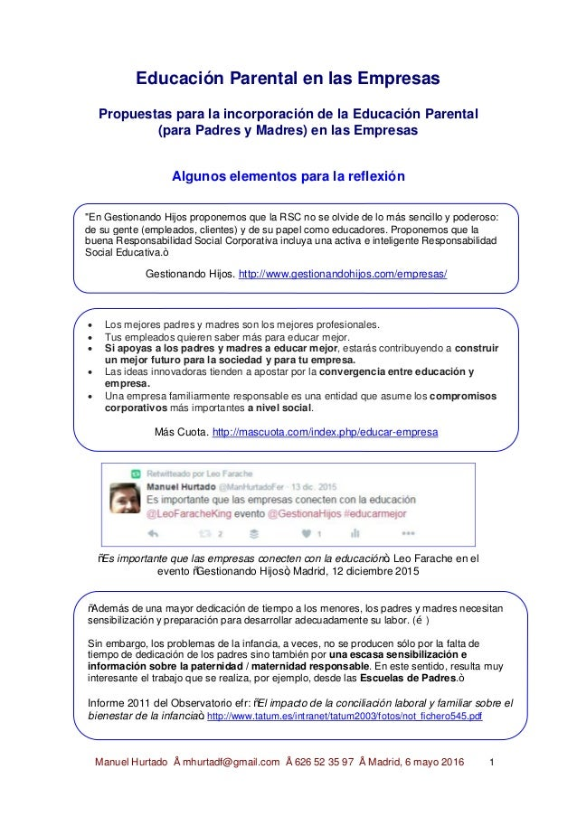 Manuel Hurtado • mhurtadf@gmail.com • 626 52 35 97 • Madrid, 6 mayo 2016 1 Educación Parental en las Empresas Propuestas p...