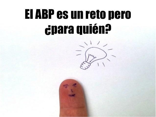 El ABP es un reto pero ¿para quién?