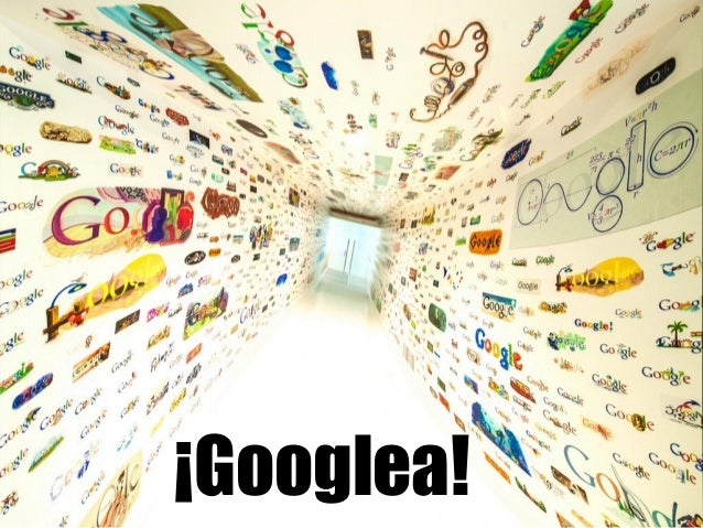 ¡Googlea!