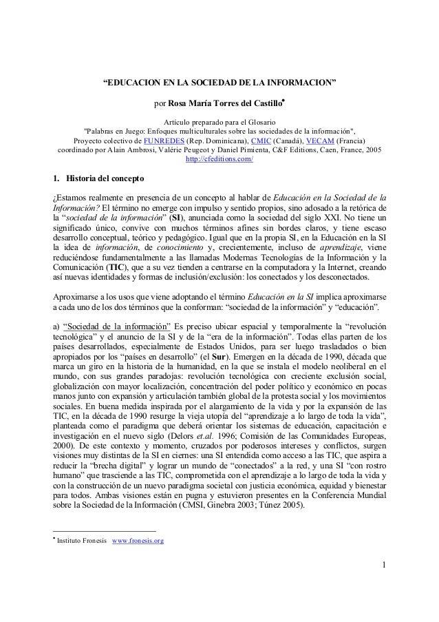 """1  """"EDUCACION EN LA SOCIEDAD DE LA INFORMACION""""  por Rosa María Torres del Castillo•  Artículo preparado para el Glosario ..."""