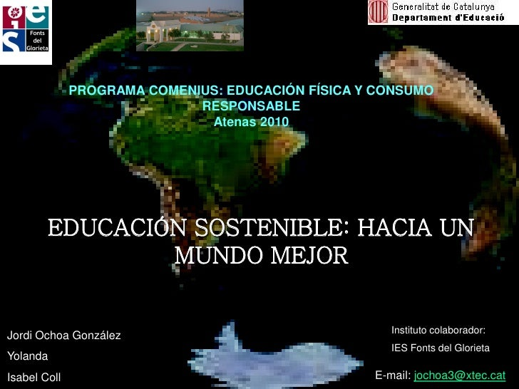 PROGRAMA COMENIUS: EDUCACIÓN FÍSICA Y CONSUMO                             RESPONSABLE                              Atenas ...