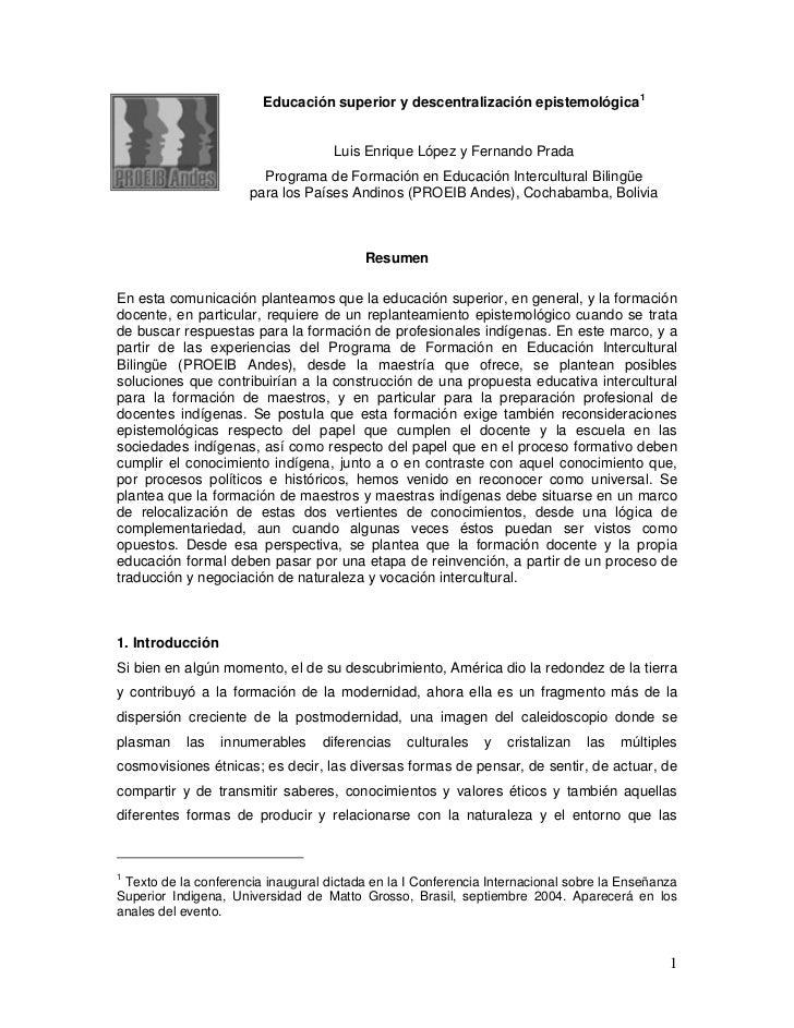 Educación superior y descentralización epistemológica1                                    Luis Enrique López y Fernando Pr...