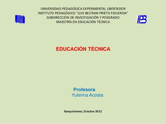 """UNIVERSIDAD PEDAGÓGICA EXPERIMENTAL LIBERTADORINSTITUTO PEDAGÓGICO """"LUIS BELTRAN PRIETO FIGUEROA""""     SUBDIRECCIÓN DE INVE..."""