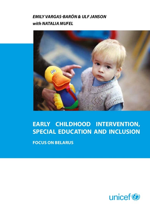 EMILY VARGAS-BARÓN & ULF JANSONwith NATALIA MUFELEARLY CHILDHOOD INTERVENTION,SPECIAL EDUCATION AND INCLUSIONFOCUS ON BELA...