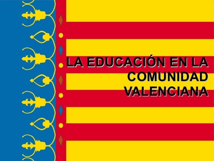LA EDUCACIÓN EN LA       COMUNIDAD       VALENCIANAI.E.S. JUSTO MILLAN. Departamento de F.O.L.   1