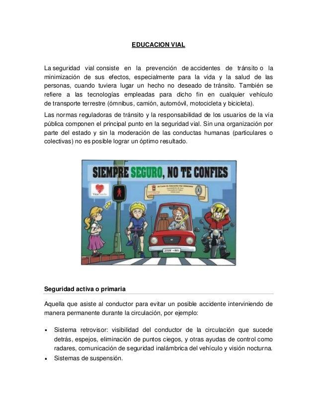 EDUCACION VIALLa seguridad vial consiste en la prevención de accidentes de tránsito o laminimización de sus efectos, espec...