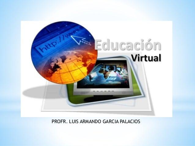 PROFR. LUIS ARMANDO GARCIA PALACIOS