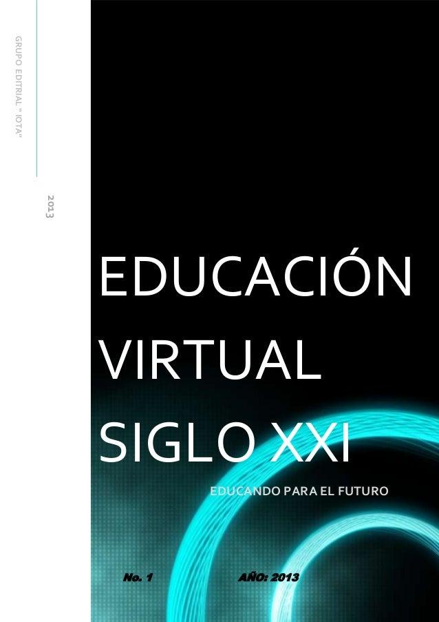 "EDUCACIÓN VIRTUAL SIGLO XXI - GRUPO EDITRIAL "" IOTA"" 1GRUPO EDITRIAL "" IOTA""                         2013                 ..."