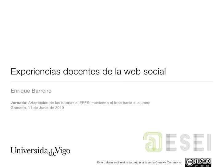 Experiencias docentes de la web social Enrique Barreiro  Jornada: Adaptación de las tutorías al EEES: moviendo el foco hac...