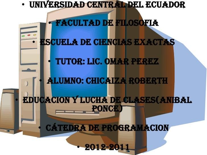 UNIVERSIDAD CENTRAL DEL ECUADOR<br />FACULTAD DE FILOSOFIA<br />ESCUELA DE CIENCIAS EXACTAS<br />TUTOR: LIC. OMAR PEREZ<br...