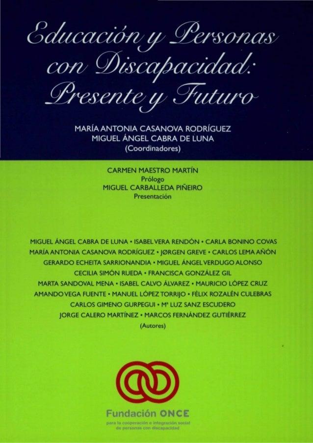 Educación y Personas         con Discapacidad:         Presente y Futuro            MARÍA ANTONIA CASANOVA RODRÍGUEZ      ...