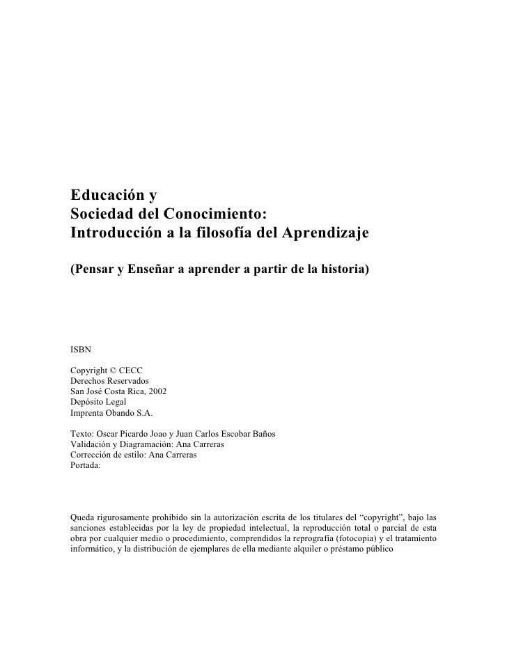 Educación ySociedad del Conocimiento:Introducción a la filosofía del Aprendizaje(Pensar y Enseñar a aprender a partir de l...