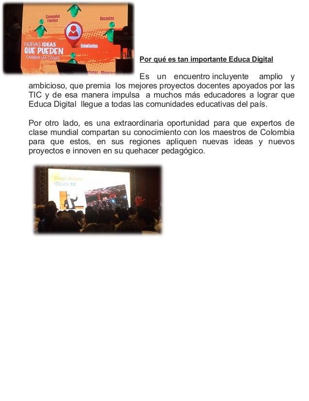 Por qué es tan importante Educa Digital                               Es un encuentro incluyente amplio yambicioso, que pr...