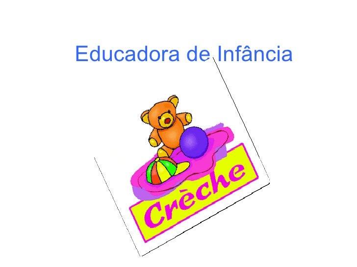 Educadora de Infância
