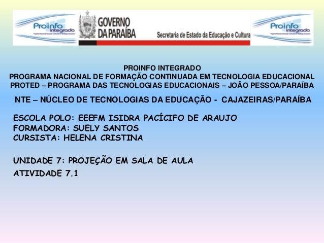 PROINFO INTEGRADO PROGRAMA NACIONAL DE FORMAÇÃO CONTINUADA EM TECNOLOGIA EDUCACIONAL PROTED – PROGRAMA DAS TECNOLOGIAS EDU...