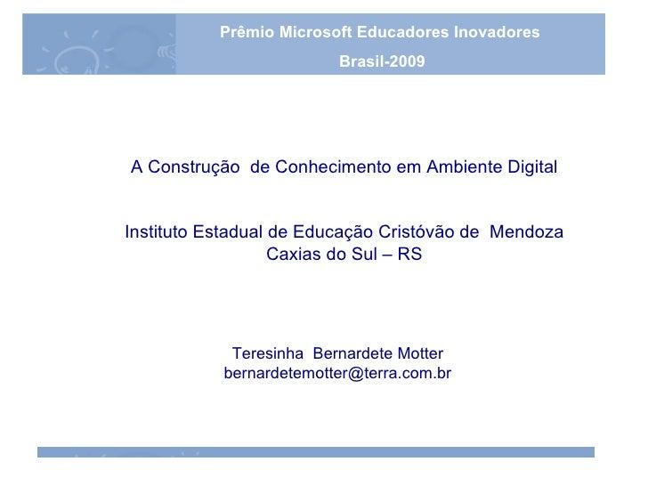 A Construção  de Conhecimento em Ambiente Digital Instituto Estadual de Educação Cristóvão de  Mendoza Caxias do Sul – RS ...