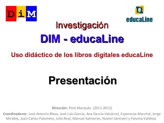 Investigación                       DIM - educaLine     Uso didáctico de los libros digitales educaLine                   ...