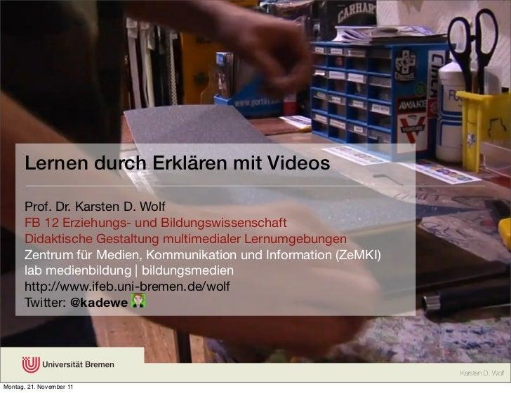 Lernen durch Erklären mit Videos      Prof. Dr. Karsten D. Wolf      FB 12 Erziehungs- und Bildungswissenschaft      Didak...