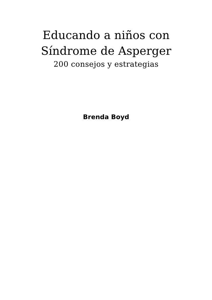 Educando a niños conSíndrome de Asperger 200 consejos y estrategias        Brenda Boyd