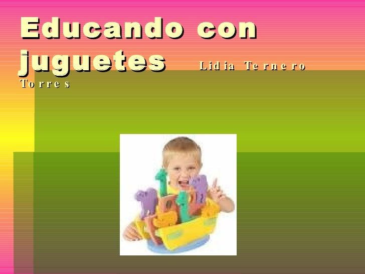 Educando con juguetes  Lidia Ternero   Torres