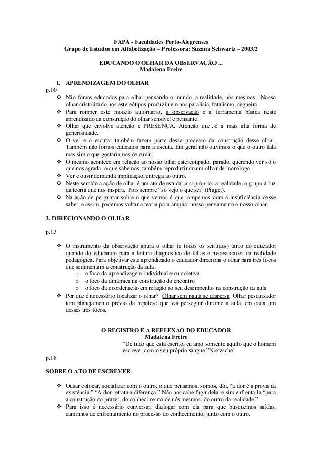 FAPA - Faculdades Porto-Alegrenses Grupo de Estudos em Alfabetização – Professora: Suzana Schwartz – 2003/2 EDUCANDO O OLH...