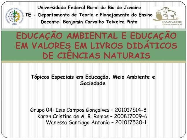Universidade Federal Rural do Rio de Janeiro IE - Departamento de Teoria e Planejamento do Ensino Docente: Benjamin Carval...