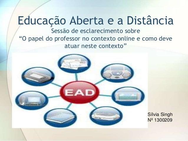 """Educação Aberta e a Distância Sessão de esclarecimento sobre """"O papel do professor no contexto online e como deve atuar ne..."""