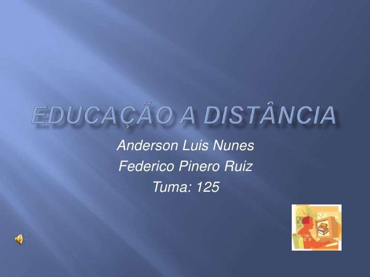 Anderson Luis Nunes Federico Pinero Ruiz     Tuma: 125