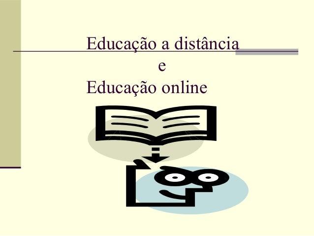 Educação a distância        eEducação online