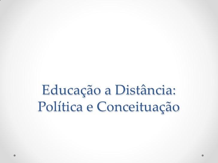 Educação a Distância: Política e Conceituação