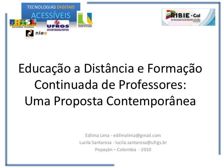 TECNOLOGIAS DIGITAIS  ACESSÍVEISEducação a Distância e Formação  Continuada de Professores: Uma Proposta Contemporânea    ...