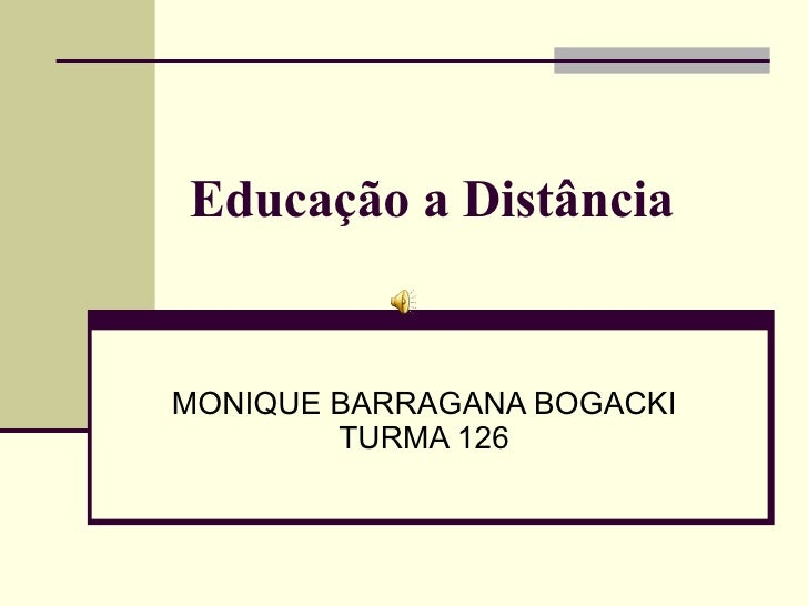 Educação a Distância   MONIQUE BARRAGANA BOGACKI TURMA 126