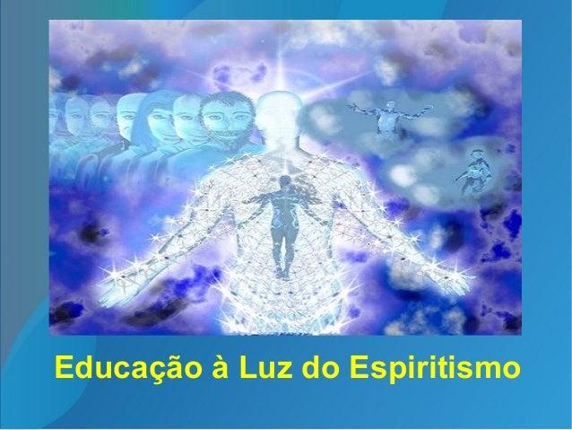 Educação à Luz do Espiritismo