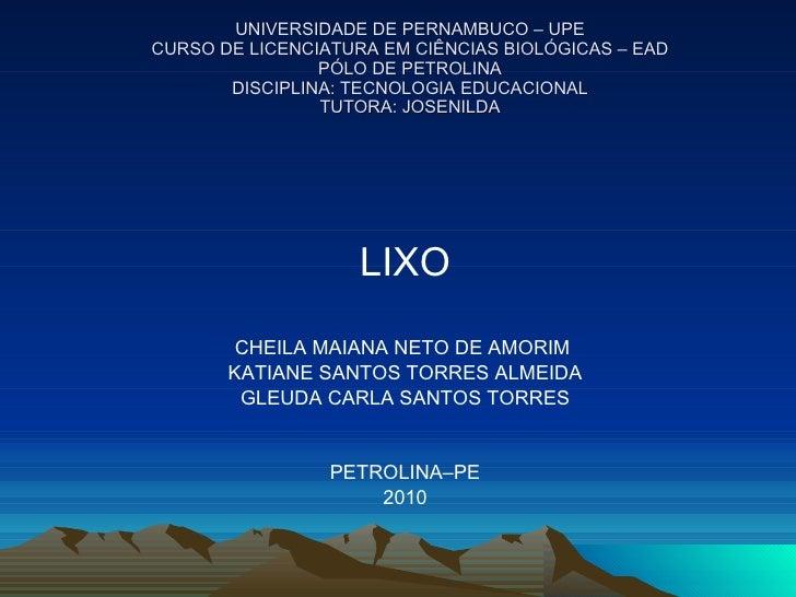 UNIVERSIDADE DE PERNAMBUCO – UPE CURSO DE LICENCIATURA EM CIÊNCIAS BIOLÓGICAS – EAD PÓLO DE PETROLINA DISCIPLINA: TECNOLOG...