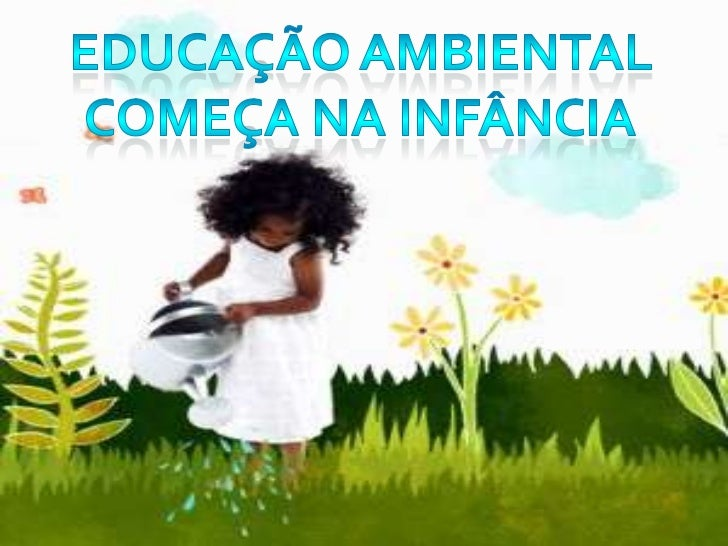 TEMA: EDUCAÇÃ0 AMBIENTAL COMEÇA NA INFÂNCIAÁREA DE ABRANGÊNCIA: CIÊNCIAS DA NATUREZA1-PERGUNTA INICIAL SOBRE O TEMAComo es...
