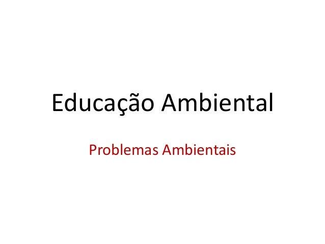 Educação AmbientalProblemas Ambientais