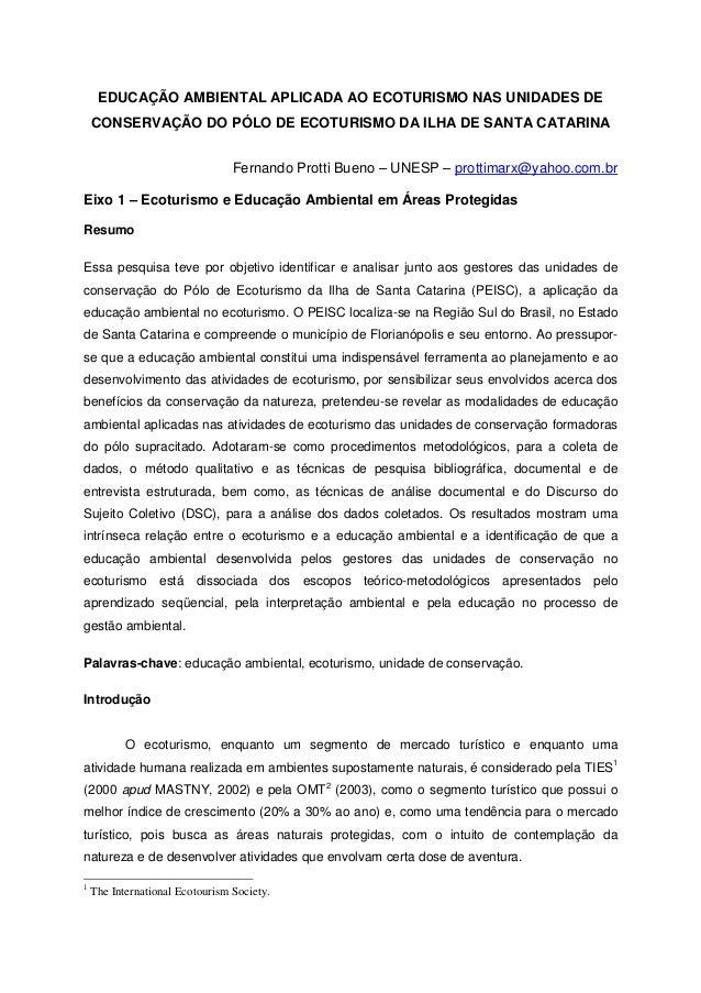 EDUCAÇÃO AMBIENTAL APLICADA AO ECOTURISMO NAS UNIDADES DE CONSERVAÇÃO DO PÓLO DE ECOTURISMO DA ILHA DE SANTA CATARINA Fern...