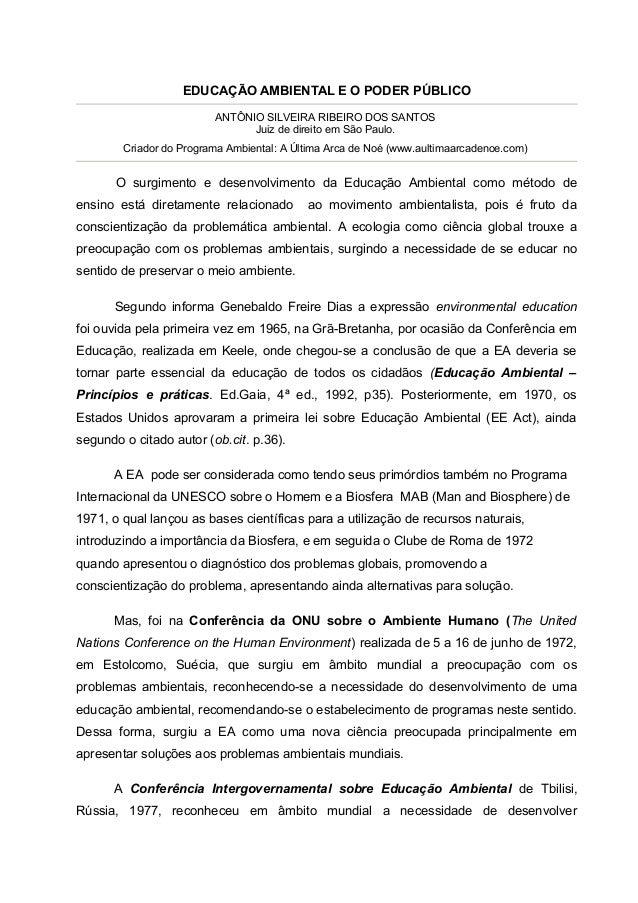 EDUCAÇÃO AMBIENTAL E O PODER PÚBLICO ANTÔNIO SILVEIRA RIBEIRO DOS SANTOS Juiz de direito em São Paulo. Criador do Programa...