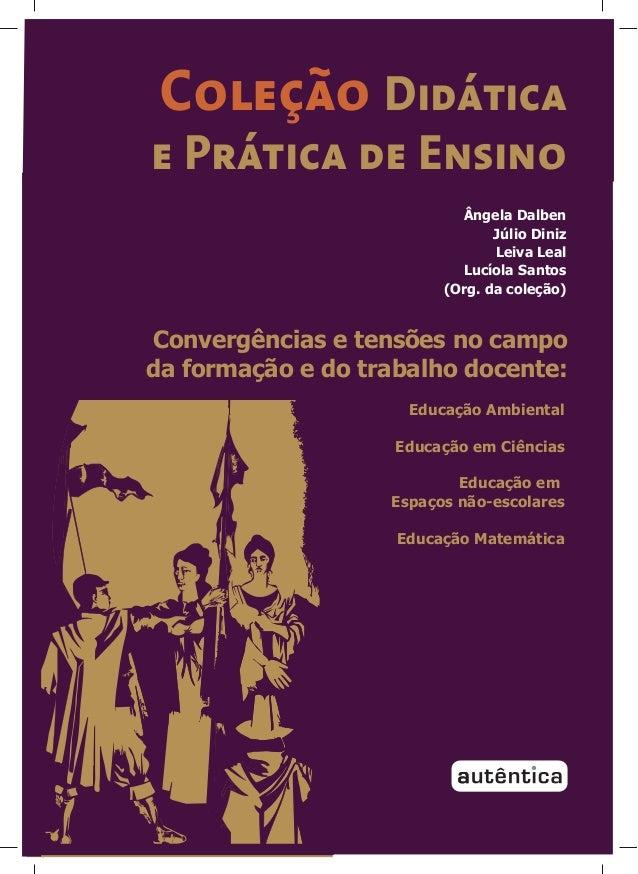 Convergências e tensões no campo da formação e do trabalho docente: Educação Ambiental Educação em Ciências Educação em Es...