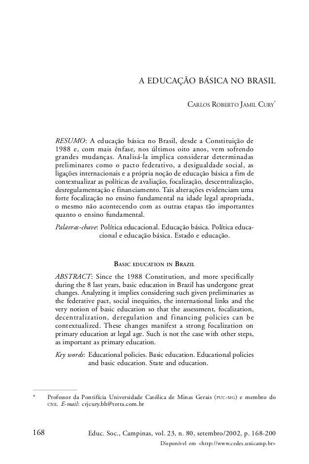 168 Educ. Soc., Campinas, vol. 23, n. 80, setembro/2002, p. 168-200 Disponível em <http://www.cedes.unicamp.br> A EDUCAÇÃO...
