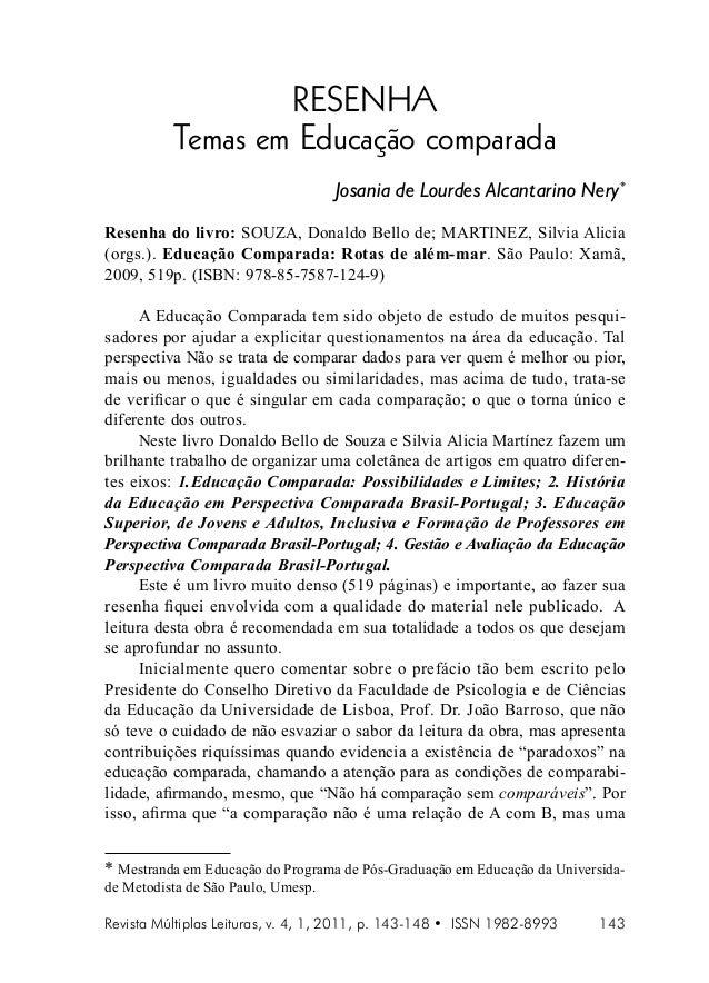 RESENHA Temas em Educação comparada Josania de Lourdes Alcantarino Nery* Resenha do livro: SOUZA, Donaldo Bello de; MARTIN...