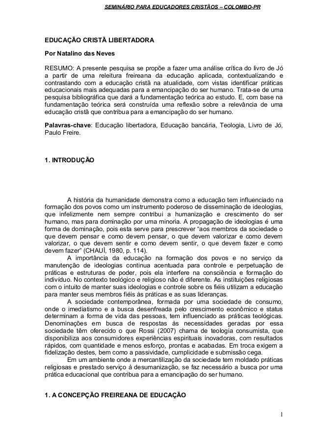 SEMINÁRIO PARA EDUCADORES CRISTÃOS – COLOMBO-PR EDUCAÇÃO CRISTÃ LIBERTADORA Por Natalino das Neves RESUMO: A presente pesq...