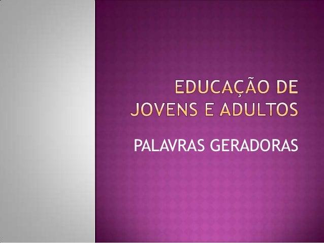 PALAVRAS GERADORAS