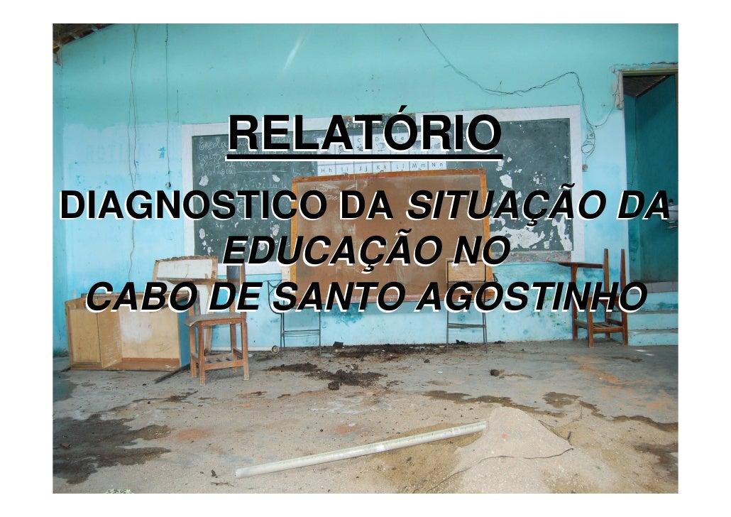 RELATÓRIO DIAGNOSTICO DA SITUAÇÃO DA        EDUCAÇÃO NO  CABO DE SANTO AGOSTINHO