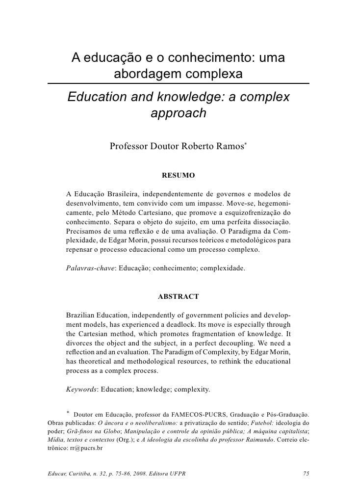 A educação e o conhecimento: uma               abordagem complexa       Education and knowledge: a complex                ...