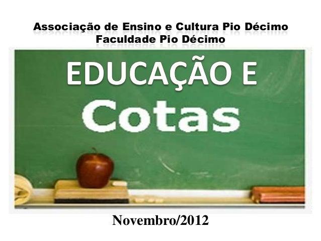 Associação de Ensino e Cultura Pio Décimo         Faculdade Pio Décimo            Novembro/2012