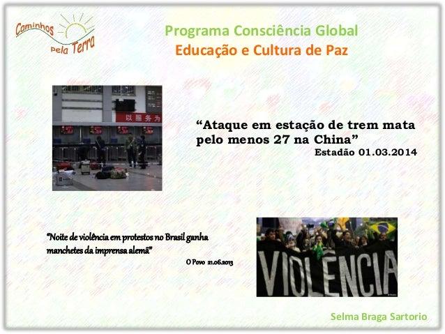 """Programa Consciência Global  Educação e Cultura de Paz  """"Ataque em estação de trem mata  pelo menos 27 na China""""  Estadão ..."""